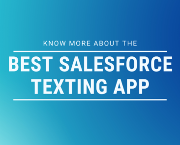 know more about the best Salesforce texting app