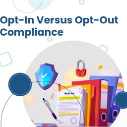 Opt-in & Opt-out compliance